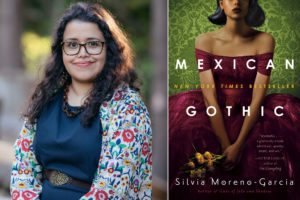 An author photo of Silvia Moreno-Garcia alongside the cover of her novel, Mexican Gothic